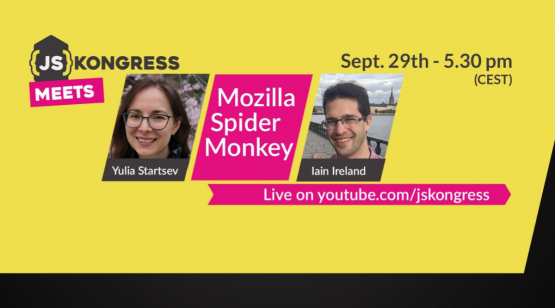 JSKongress meets Mozilla SpiderMonkey, on September 29th 05:30 pm, with Yulia Startsev and Iain Ireland